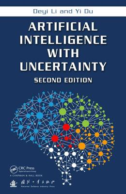 Artificial Intelligence with Uncertainty - Li, Deyi, and Du, Yi