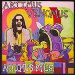 Artimus Venomus - Artimus Pyle