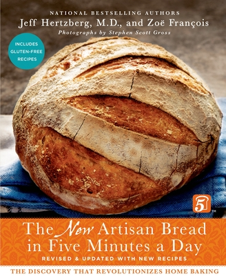 Artisan Bread in Five Minutes a Day: The New Artisan Bread in Five Minutes a Day - Hertzberg, Jeff, and Francis, Zoe