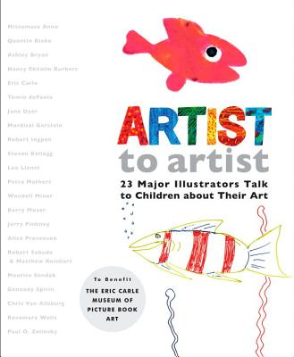 Artist to Artist: 23 Major Illustrators Talk to Children about Their Art - Gauch, Patricia Lee (Editor), and Briggs, David (Editor), and Palmer, Courtenay (Editor)