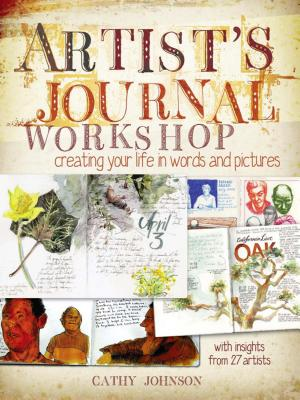 Artist's Journal Workshop: Creating Your Life in Words and Pictures - Johnson, Cathy