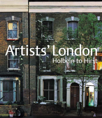 Artists' London: Holbein to Hirst - Wedd, Kit, and Peltz, Lucy, and Ross, Cathy