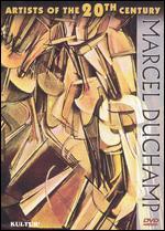 Artists of the 20th Century: Marcel Duchamp