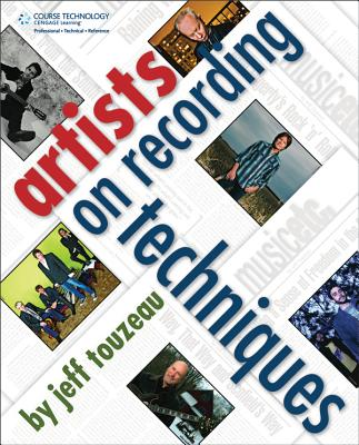 Artists on Recording Techniques - Touzeau, Jeff