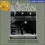 Artur Rubinstein: Carnegie Hall Highlights