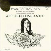 Arturo Toscanini Collection, Vol. 60: Verdi - La Traviata - Arthur Newman (bass); George Cehanovsky (baritone); Jan Peerce (tenor); Johanne Moreland (soprano); Jon Garrison (tenor);...