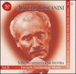 Arturo Toscanini & NBC Symphony Orchestra, Vol. 9: French Orchestral Music