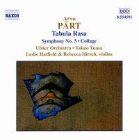 Arvo Pärt: Tabula Rasa; Symphony No. 3; Collage - Lesley Hatfield (violin); Rebecca Hirsch (violin); Ulster Orchestra; Takuo Yuasa (conductor)