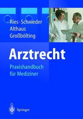 Arztrecht: Praxishandbuch Fur Mediziner - Ries, Hans-Peter