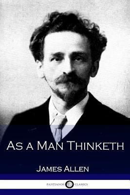 As a Man Thinketh - Allen, James