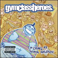 As Cruel as School Children [Bonus Track] - Gym Class Heroes