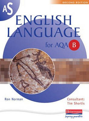 AS English Language for AQA Spec B - Norman, Ron, and Watkiss, Anne
