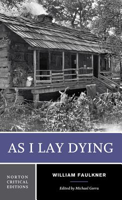 As I Lay Dying - Faulkner, William, and Gorra, Michael (Editor)