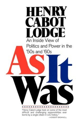 As It Was: An Inside View of the Politics and Power in the 1950s and 60s - Lodge, Henry Cabot