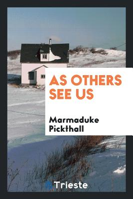 As Others See Us - Pickthall, Marmaduke