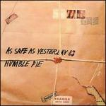 As Safe as Yesterday Is - Humble Pie