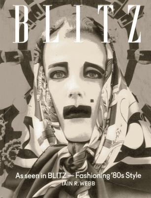 As Seen in Blitz: Fashioning '80s Style - Webb, Iain R