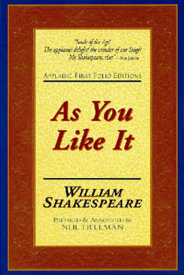 As You Like It: Applause First Folio Editions - Shakespeare, William, and Freeman, Neil (Text by)