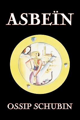 Asbe N by Ossip Schubin, Fiction, Classics, Historical, Literary - Schubin, Ossip, and Kirschner, Aloisia, and Lathrop, Lise L (Translated by)
