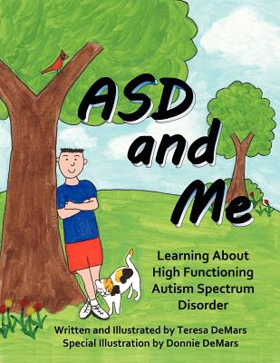 Asd and Me: Learning about High Functioning Autism Spectrum Disorder - Demars, Teresa