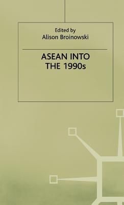 ASEAN Into the 1990s - Broinowski, A (Editor)