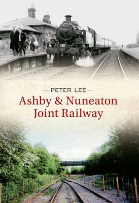 Ashby & Nuneaton Joint Railway - Lee, Peter