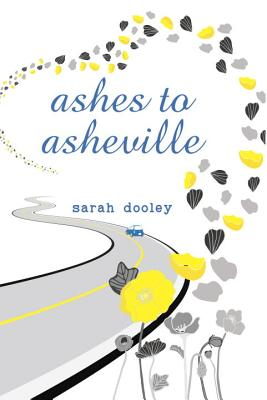 Ashes To Asheville - Dooley, Sarah