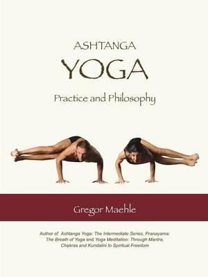 Ashtanga Yoga Practice and Philosophy - Maehle, Gregor, and Watson, Allan, and Dance, Steve