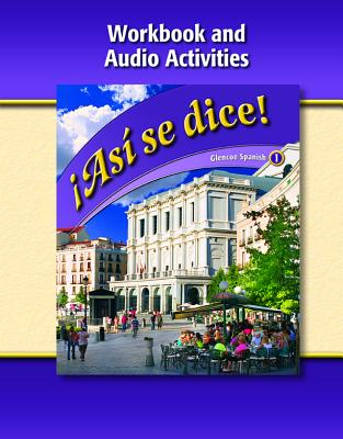 Asi Se Dice, Level 1, Workbook and Audio Activities - McGraw-Hill/Glencoe