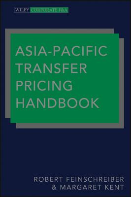 Asia-Pacific Transfer Pricing Handbook - Feinschreiber, Robert, and Kent, Margaret