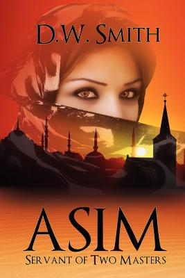 Asim: Servant of Two Masters - Smith, D W