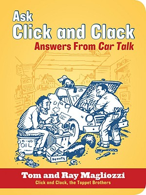 Ask Click and Clack: Answers from Car Talk - Magliozzi, Tom