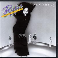 Ask Rufus - Rufus Featuring Chaka Khan