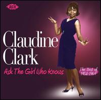 Ask the Girl Who Knows: The Best of 1958-1969 - Claudine Clark