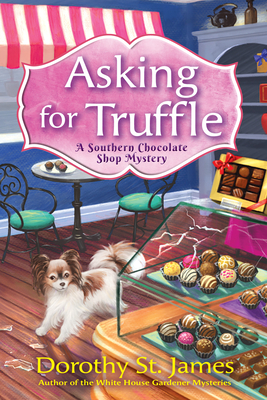 Asking for Truffle: A Southern Chocolate Shop Mystery - St James, Dorothy