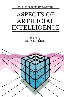 Aspects of Artificial Intelligence - Fetzer, J H (Editor)