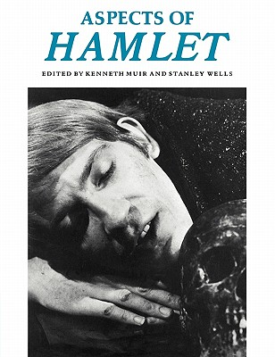 Aspects of Hamlet - Muir, Kenneth, and Wells, Stanley