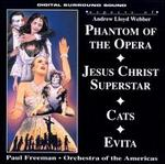 Aspects of Phantom of the Opera; Jesus Christ Superstar; Cats; Evita