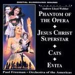 Aspects of Phantom of the Opera; Jesus Christ Superstar; Cats; Evita