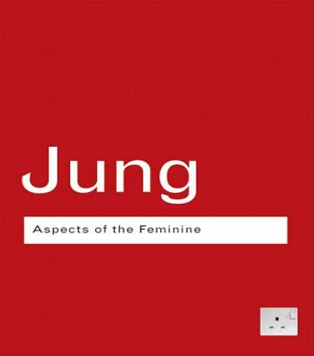 Aspects of the Feminine - Jung, C G, Dr.