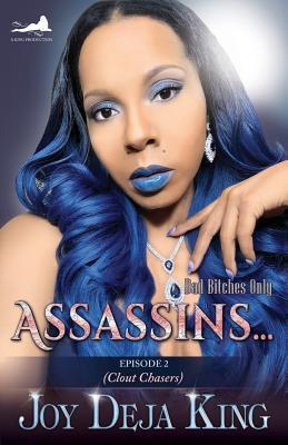 Assassins...Episode 2: Clout Chasers - King, Joy Deja