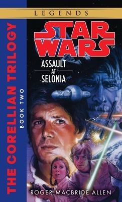 Assault at Selonia: Star Wars Legends (the Corellian Trilogy) - Allen, Roger MacBride