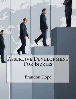 Assertive Development for Bizzies - Hope, Brandon