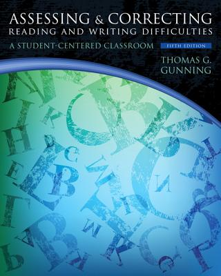 Assessing and Correcting Reading and Writing Difficulties - Gunning, Thomas G.