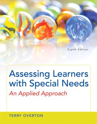 Assessing Learners with Special Needs: An Applied Approach, Enhanced Pearson Etext -- Access Card - Overton, Terry