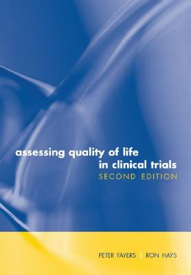 Assessing Quality of Life in Clinical Trials: Methods and Practice - Fayers, Peter M, Ph.D. (Editor)