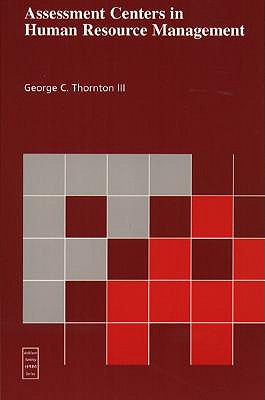 Assessment Centers in Human Resource Management (Prentice Hall Series in Human Resources) - Thornton, George