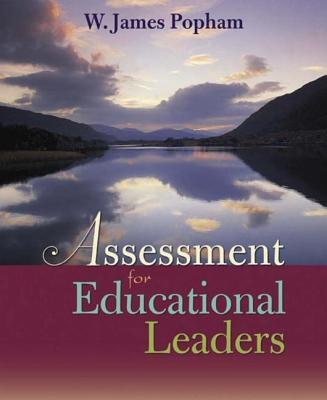 Assessment for Educational Leaders - Popham, W James