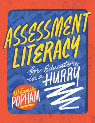 Assessment Literacy for Educators in a Hurry - Popham, W James