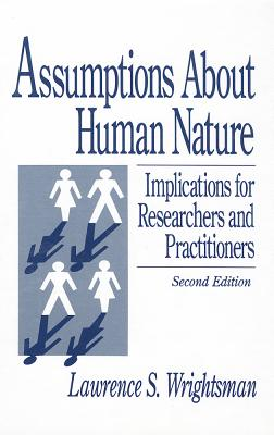 Assumptions about Human Nature: Implications for Researchers and Practitioners - Wrightsman, Lawrence S